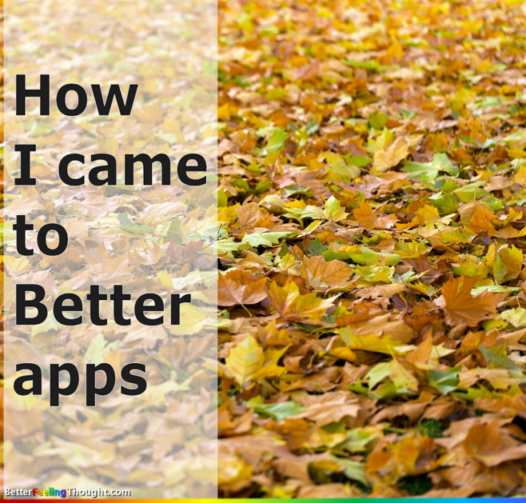 How I came to Better apps